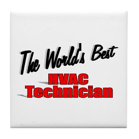 """The World's Best HVAC Technician"" Tile Coaster"