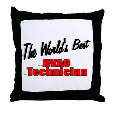 """The World's Best HVAC Technician"" Throw Pillow"