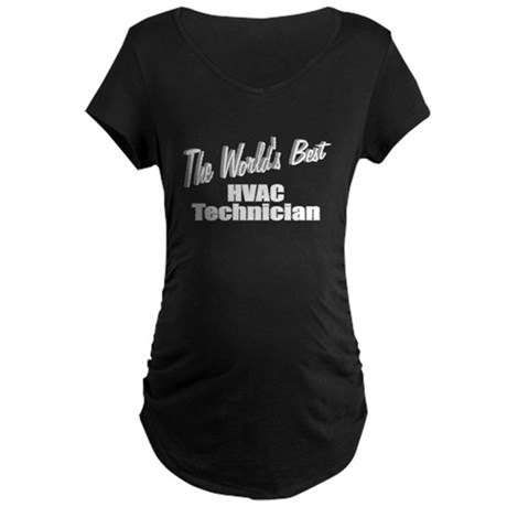 """The World's Best HVAC Technician"" Maternity Dark"
