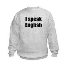 I speak English Sweatshirt