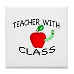 """TEACHER WITH CLASS"" Tile Coaster"
