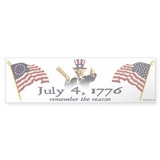 July 4th - Remember the reason! Bumper Bumper Sticker