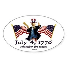 July 4th - Remember the reason! Oval Decal