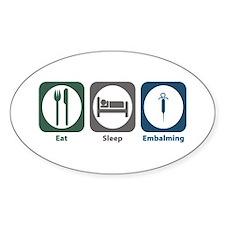 Eat Sleep Embalming Oval Decal
