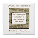 My Autism Does Not Define Me Tile Coaster
