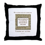 My Autism Does Not Define Me Throw Pillow