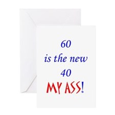 60 is the new 40? Greeting Card