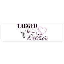 Tagged To My Soldier Bumper Bumper Sticker