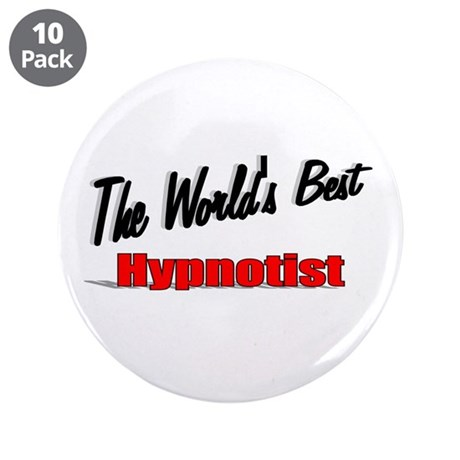 """The World's Best Hypnotist"" 3.5"" Button (10 pack)"