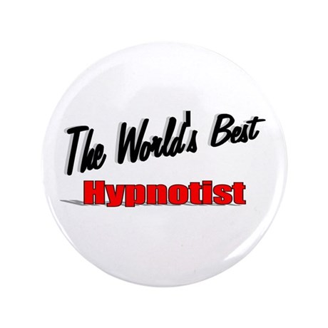 """The World's Best Hypnotist"" 3.5"" Button (100 pack"