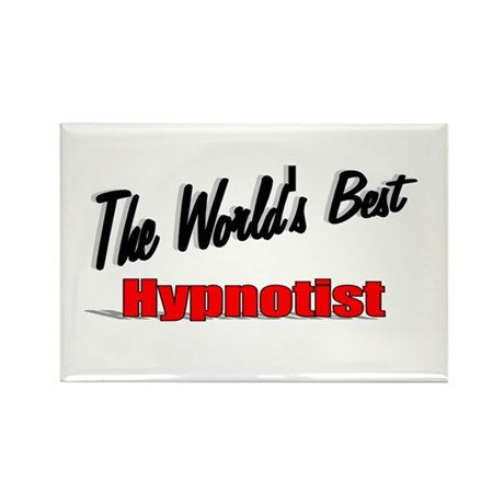 """The World's Best Hypnotist"" Rectangle Magnet (10"