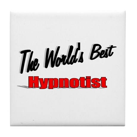 """The World's Best Hypnotist"" Tile Coaster"