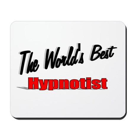 """The World's Best Hypnotist"" Mousepad"