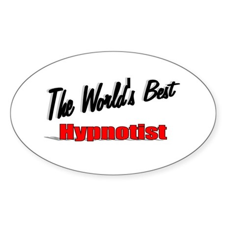 """The World's Best Hypnotist"" Oval Sticker"