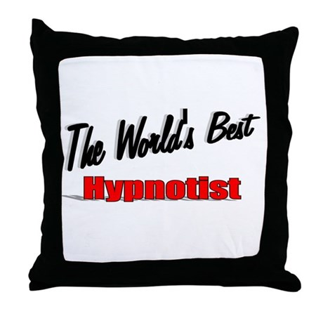 """The World's Best Hypnotist"" Throw Pillow"