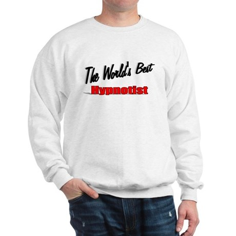 """The World's Best Hypnotist"" Sweatshirt"