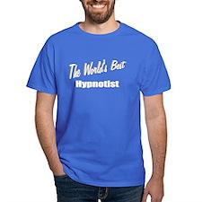 """""""The World's Best Hypnotist"""" T-Shirt"""