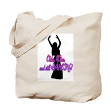 Older, Wiser, Still Dancing Tote Bag