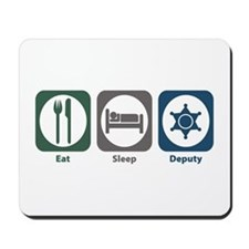 Eat Sleep Deputy Mousepad