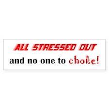 Stressed out Bumper Bumper Sticker