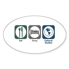 Eat Sleep Cultural Studies Oval Decal