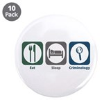 "Eat Sleep Criminology 3.5"" Button (10 pack)"
