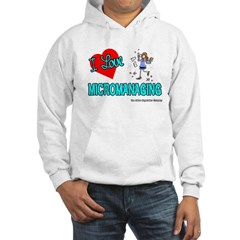 I Love Micromanaging Hooded Sweatshirt