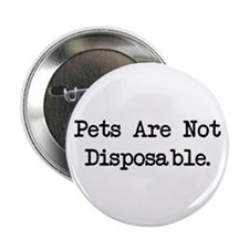 "Pets are Not Disposable 2.25"" Button (100 pac"