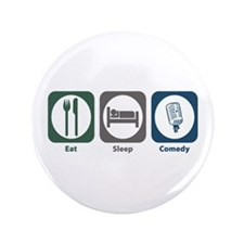 "Eat Sleep Comedy 3.5"" Button (100 pack)"
