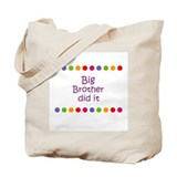 Big Brother did it Tote Bag