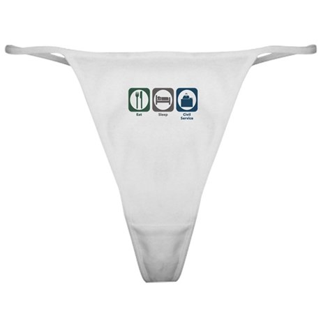 Eat Sleep Civil Service Classic Thong