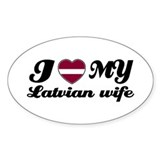 I love my Latvian Wife Oval Decal