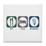 Eat Sleep Broadcast Tile Coaster