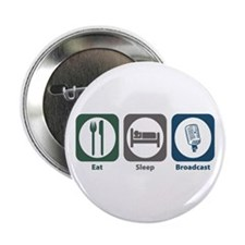 "Eat Sleep Broadcast 2.25"" Button (10 pack)"