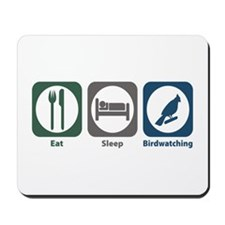 Eat Sleep Birdwatching Mousepad