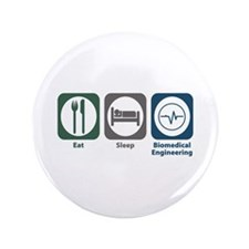 "Eat Sleep Biomedical Engineering 3.5"" Button"