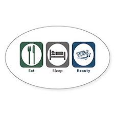 Eat Sleep Beauty Oval Decal