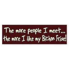 The More People Bichon Frise Bumper Bumper Sticker
