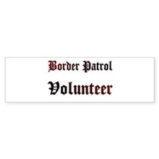 BORDER PATROL VOLUNTEER Bumper Bumper Sticker