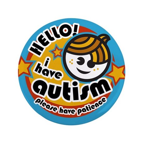 Hello - I Have Autism Button