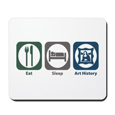 Eat Sleep Art History Mousepad