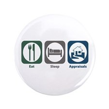 "Eat Sleep Appraisals 3.5"" Button (100 pack)"