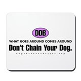 DDB What Goes Around Comes Ar Mousepad