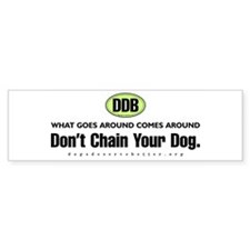 DDB What Goes Around Comes Ar Bumper Bumper Sticker