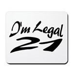 I'm Legal 21 Mousepad