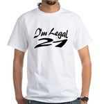 I'm Legal 21 White T-Shirt