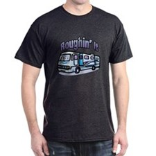Roughin' it T-Shirt