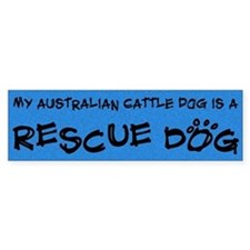 Rescue Dog Australian Cattle Dog Bumper Bumper Sticker