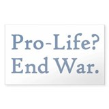 Pro-Life, End War Rectangle Decal