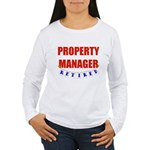Retired Property Manager Women's Long Sleeve T-Shi